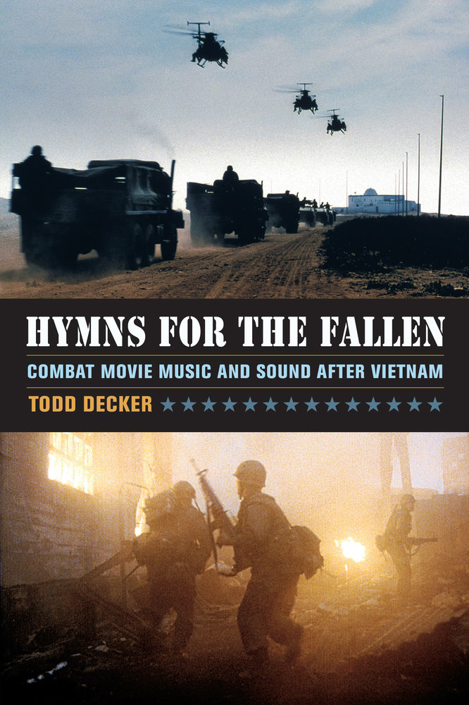 Hymns for the Fallen; Combat Movie Music and Sound after Vietnam