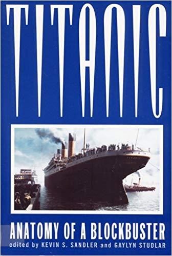 Titanic: Anatomy of a Blockbuster