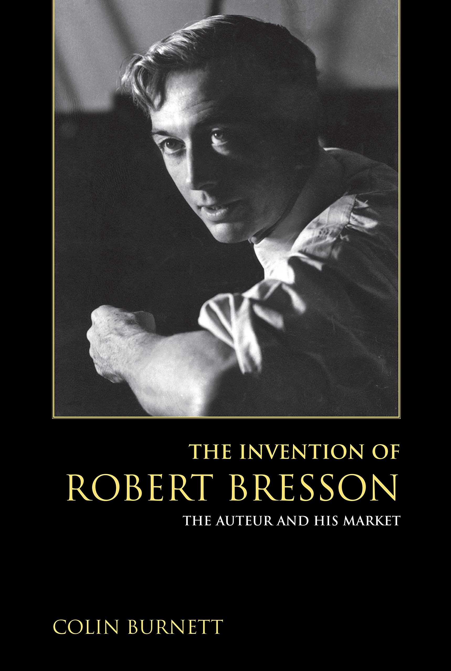 The Invention of Robert Bresson: the Auteur and his Market