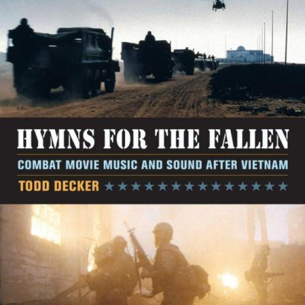 Hymns for the Fallen Combat Movie Music and Sound after Vietnam